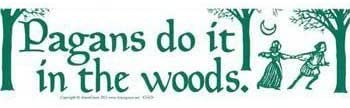AzureGreen Bumper Sticker Pagans Do It in The Woods