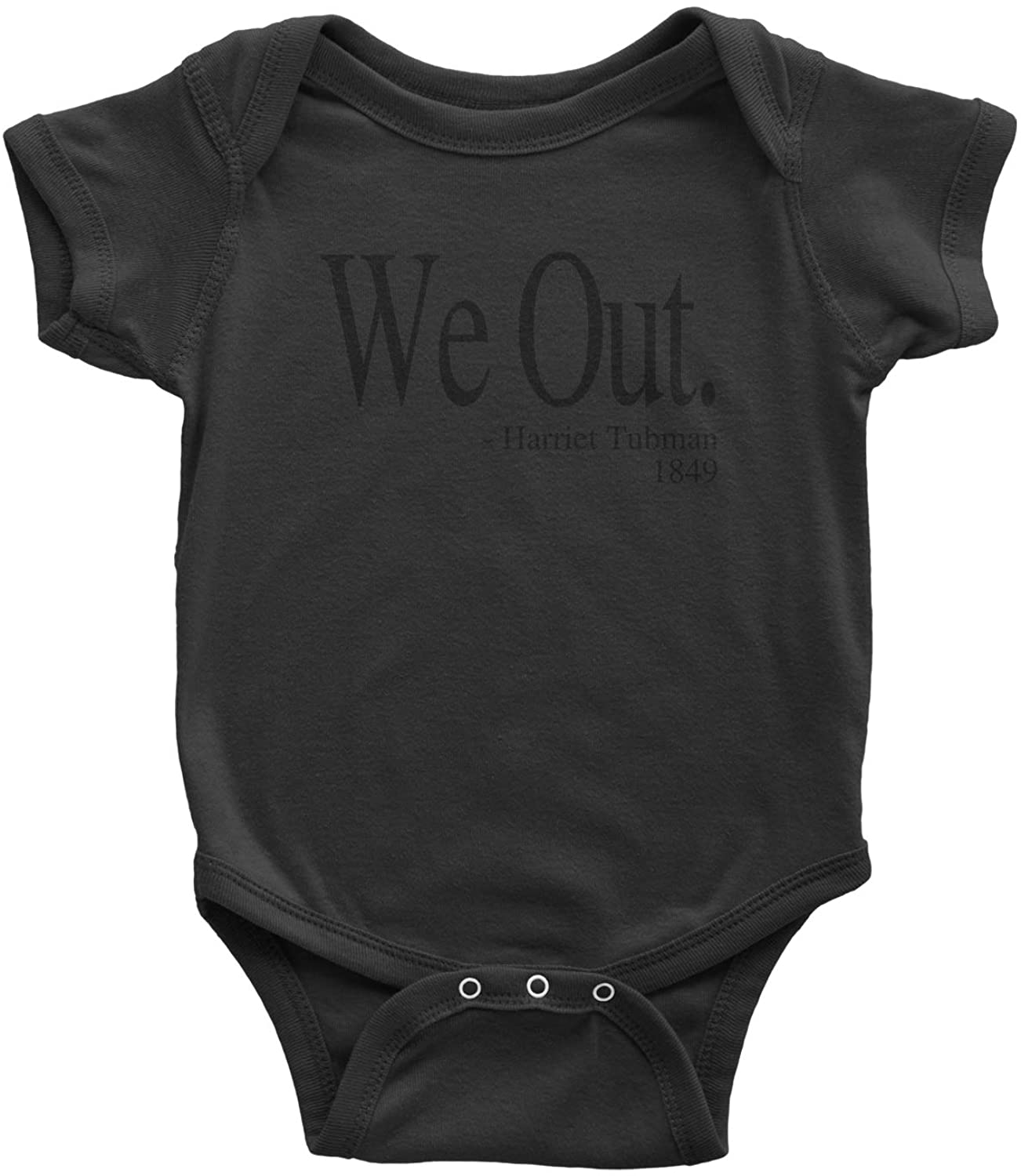 Expression Tees We Out (Black Print) Harriet Tubman Funny Quote Infant One-Piece Romper Bodysuit