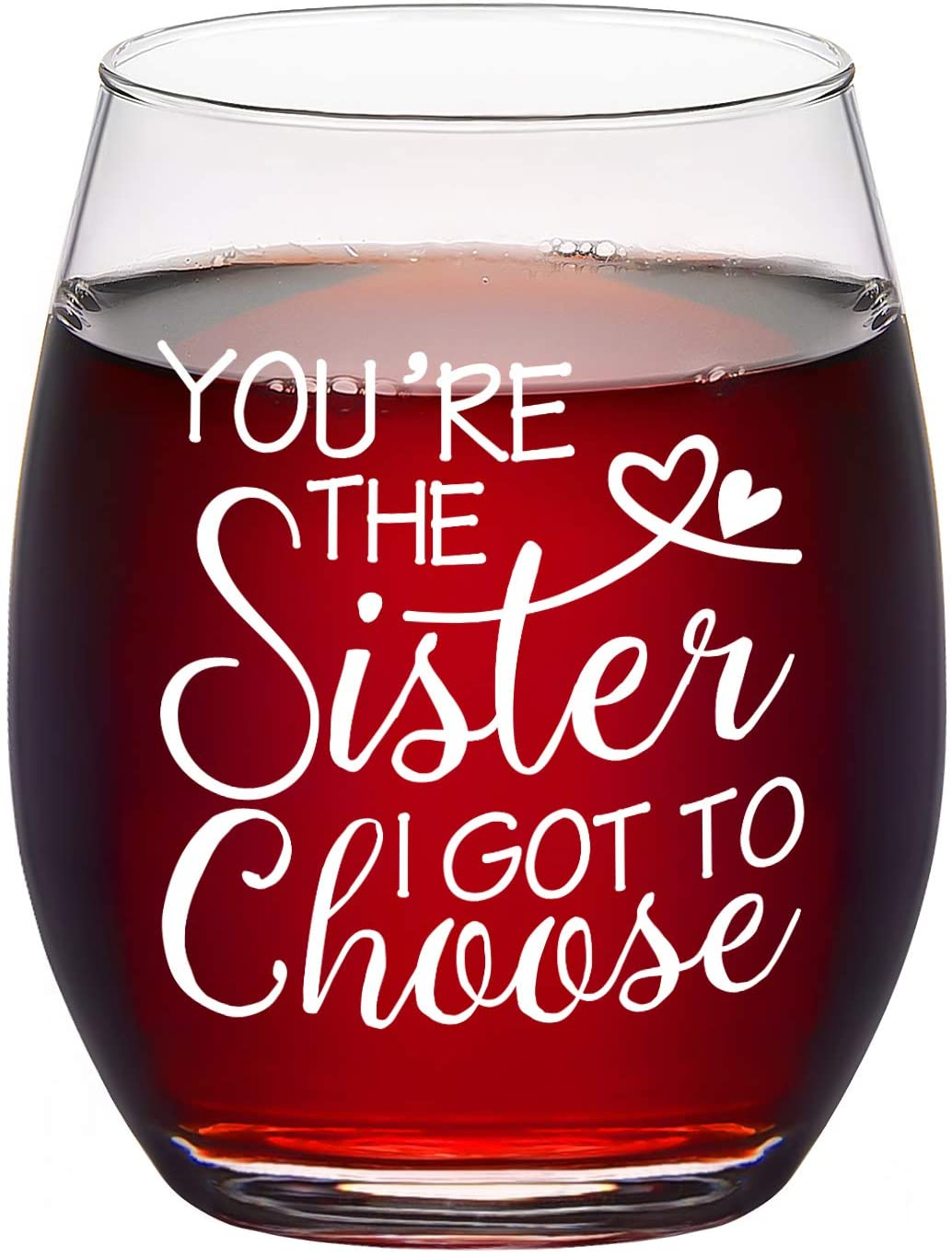 Sister Gift - You're The Sister I Got To Choose Stemless Wine Glass 15 Oz, Sister Wine Glass for Women Girl Friend Soul Sister BFF, Gift Idea for Birthday Galentines Day Christmas