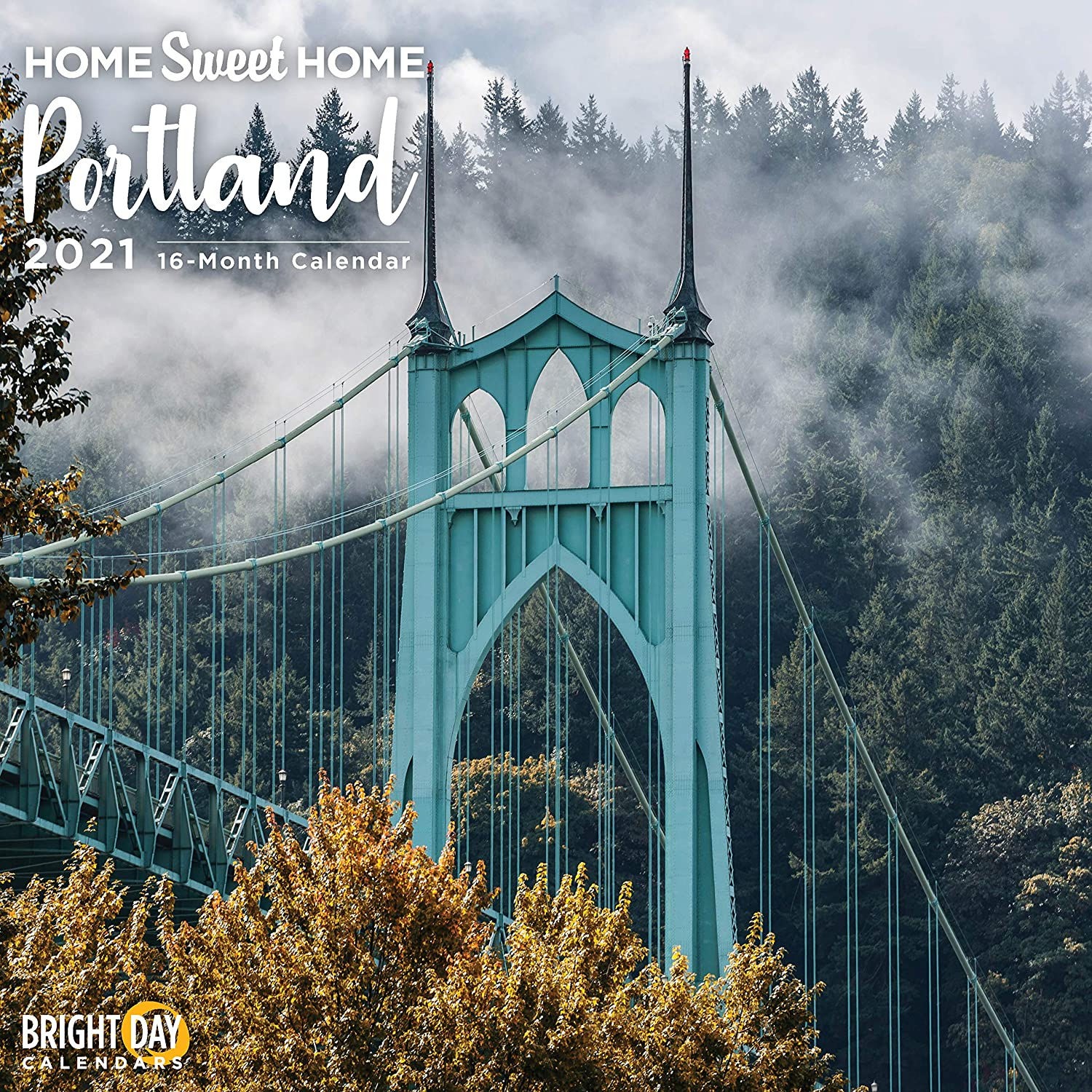 2021 Home Sweet Home Portland Wall Calendar by Bright Day, 12 x 12 Inch, Oregon Pacific Northwest USA Evergreen Hometown Travel Destination Inspiration