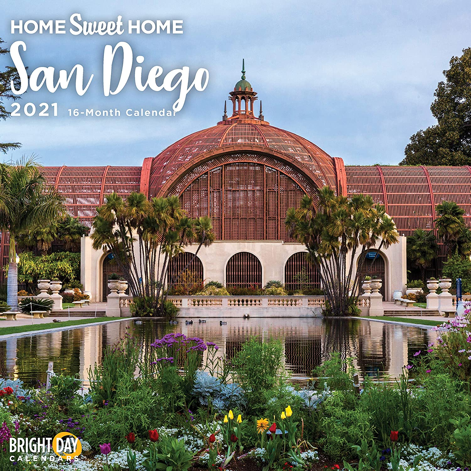 2021 Home Sweet Home San Diego Wall Calendar by Bright Day, 12 x 12 Inch, Southern California Beach USA Evergreen Hometown Travel Destination Inspiration
