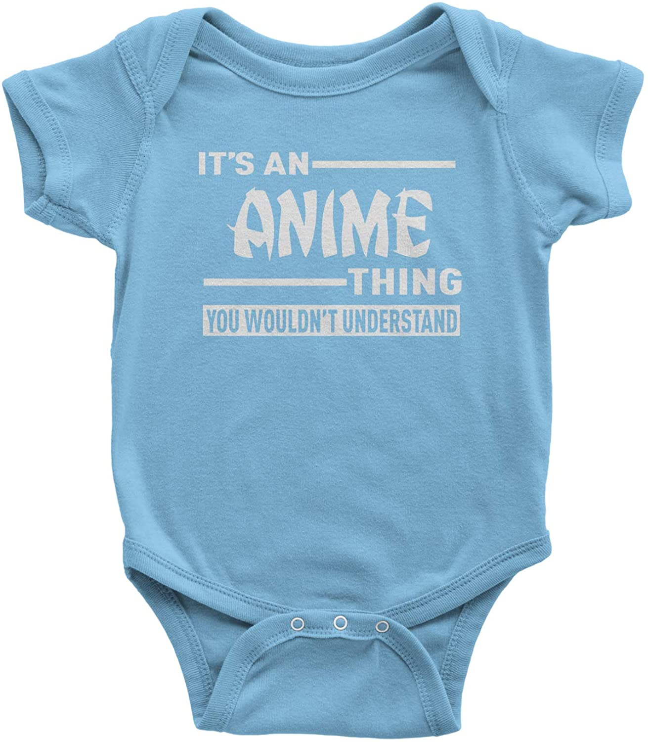 Expression Tees It's an Anime Thing You Wouldn't Understand Infant One-Piece Romper Bodysuit