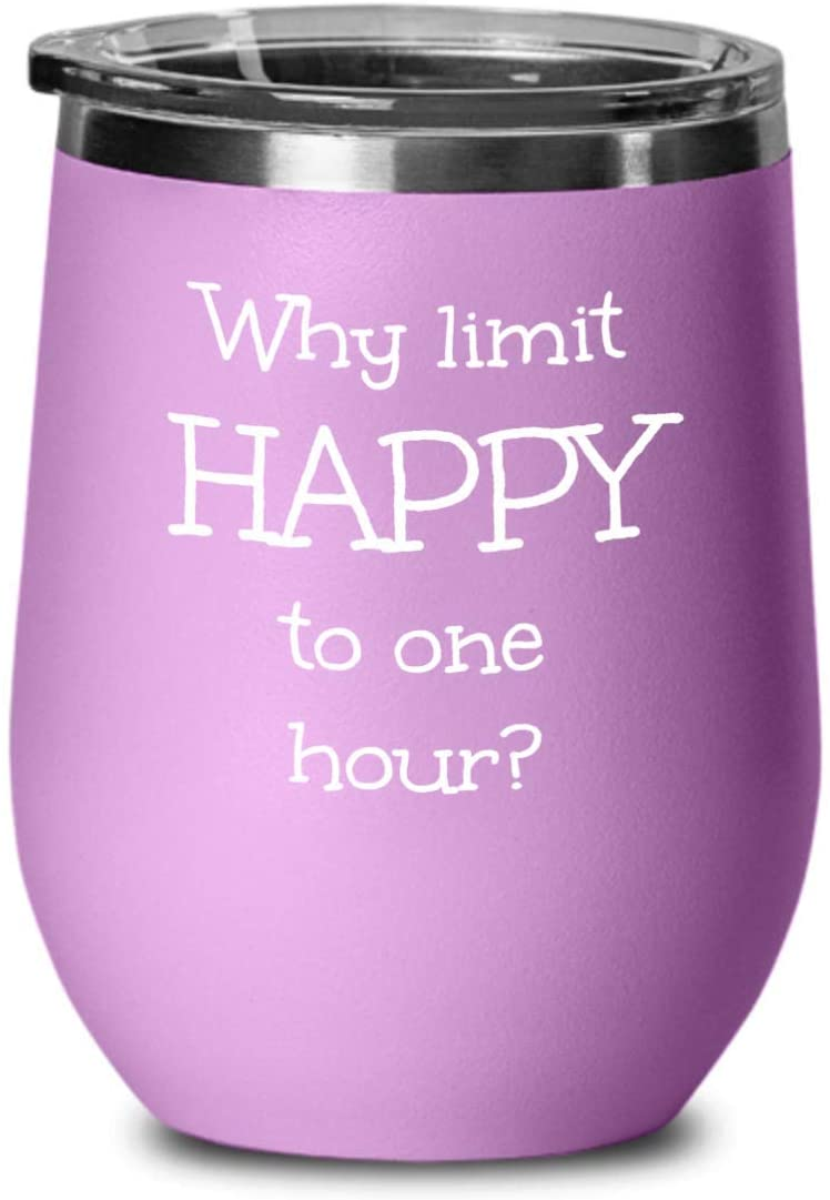 Novelty wine tumbler - Why limit happy to one hour? - Funny insulated drinkware (Pink)