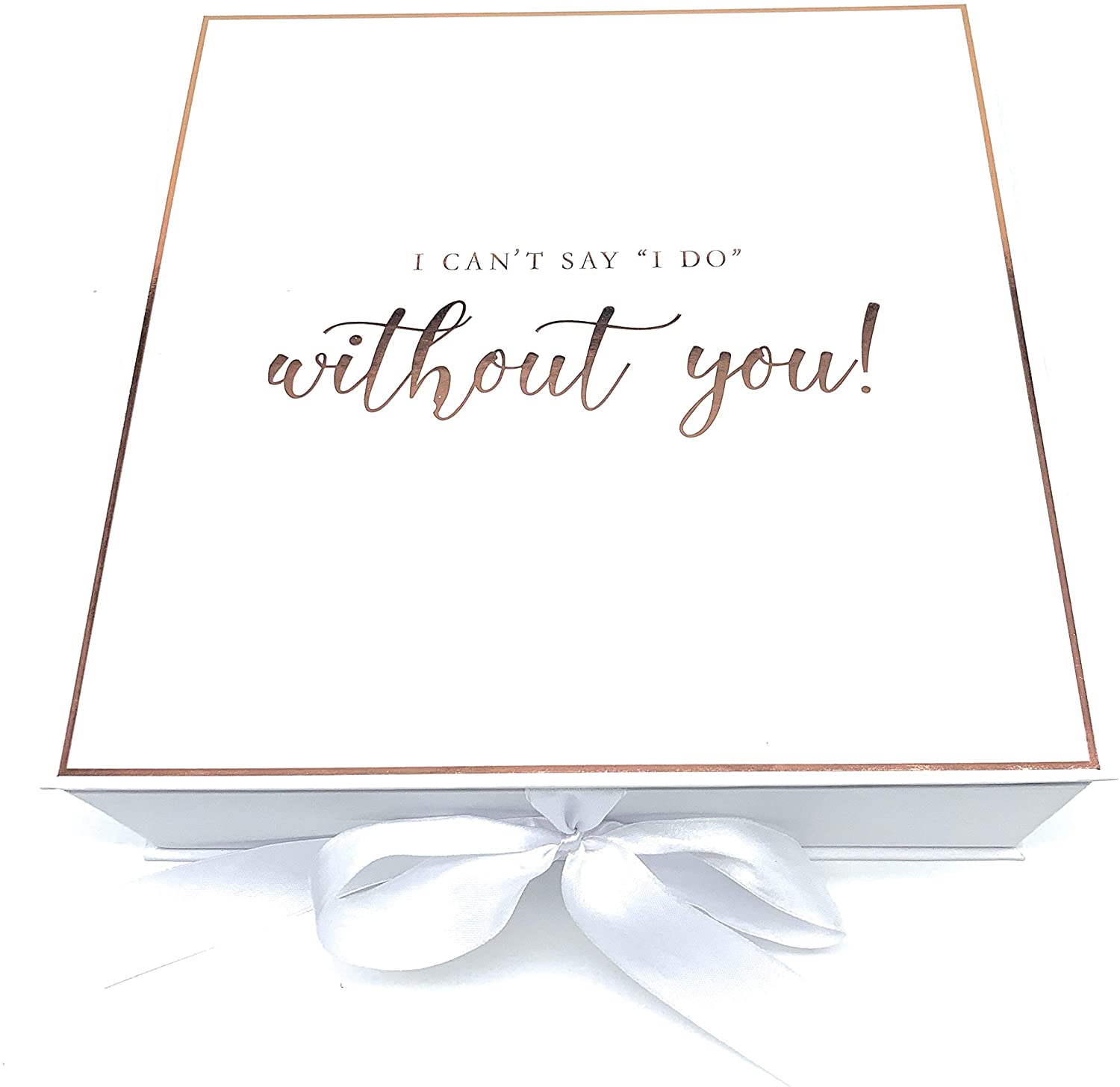 Bridesmaid Proposal Box | Rose Gold Foil Hot Stamp | I Can't say I Do Without You! (5 Empty Boxes)