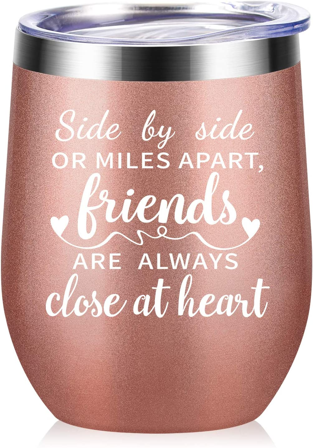 Side By Side or Miles Apart, Friends Are Always Close at Heart - Best Friend Birthday Gifts for Women - Long Distance Friendship Gifts for Soul Sisters, BFF, Besties - 12 oz Wine Tumbler - Rose Gold