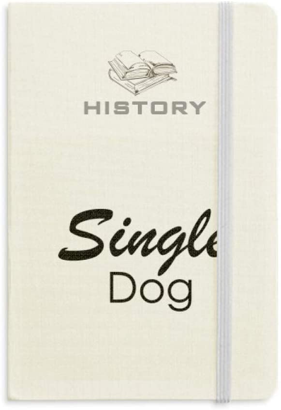 Quote Single Dog History Notebook Classic Journal Diary A5