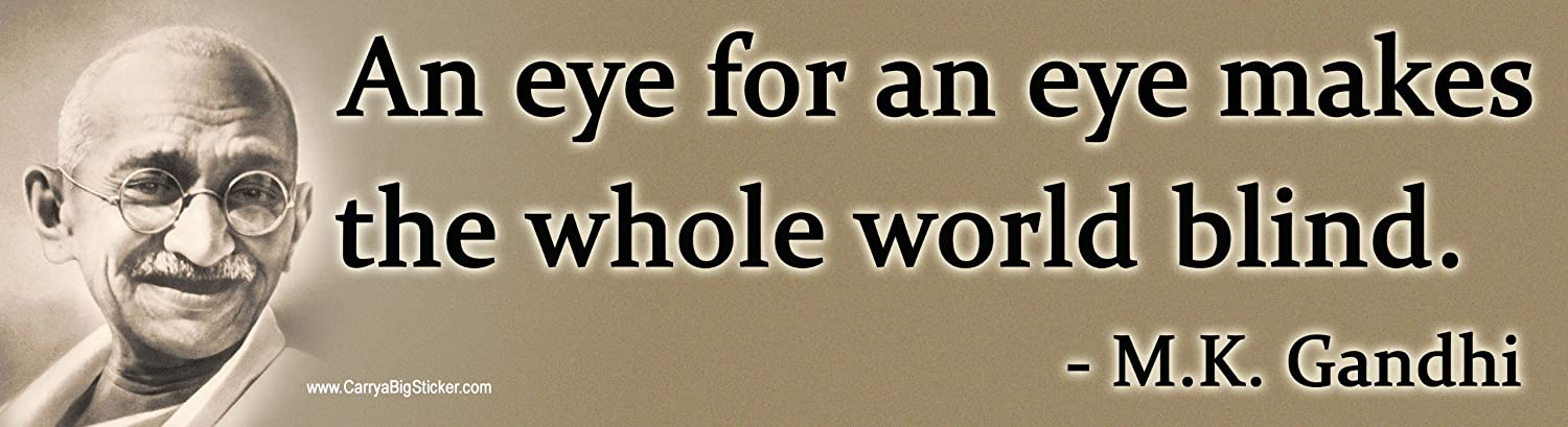 an Eye for an Eye Makes The Whole World Blind Magnetic Bumper Sticker Gandhi