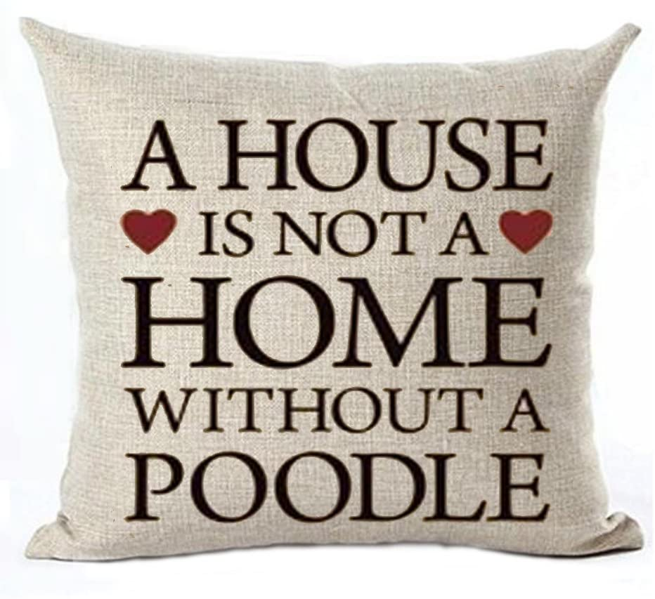 GAWEKIQE A House is not a Home Without a Poodle Cotton Linen Throw Pillow Cover Cushion Case Holiday Decorative 18X18 inch (1)