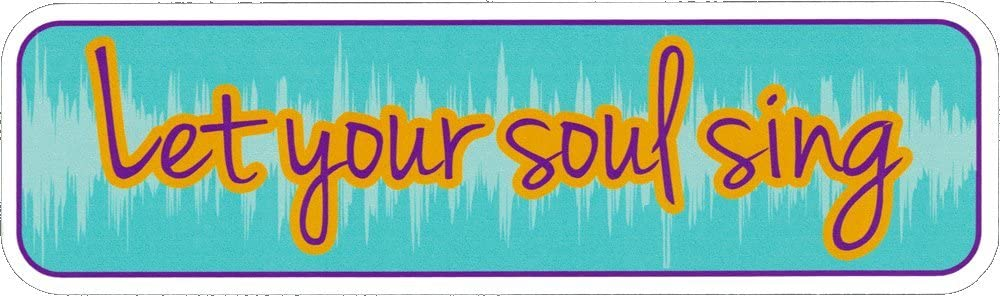 Let Your Soul Sing - Small Magnetic Bumper Sticker/Decal Magnet (6