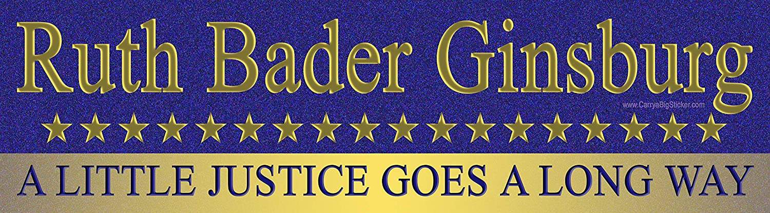 Ruth Bader Ginsburg Magnetic Bumper Sticker A Little Justice Goes a Long Way