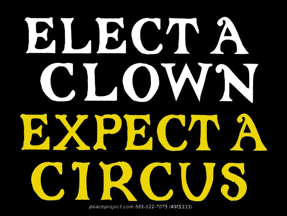 Peace Resource Project Elect A Clown Expect A Circus - Magnetic Bumper Sticker/Decal Magnet (4.5