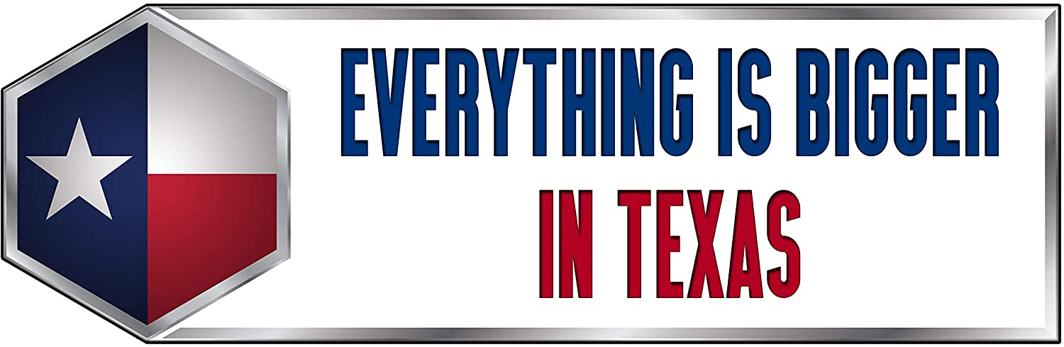 Makoroni Everything is Bigger. in Texas Texas Texan State - CAR Magnet - Magnetic Bumper Sticker 3x9 or 4x12 inc.