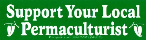 Peace Resource Project Support Your Local Permaculturist - Small Magnetic Bumper Sticker/Decal Magnet (5.5
