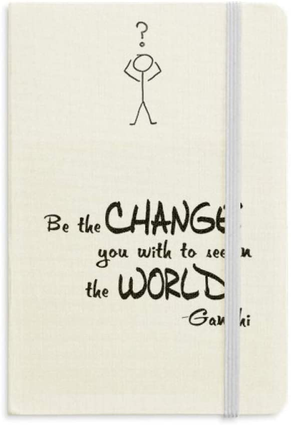 Be Change See World Quote Question Notebook Classic Journal Diary A5