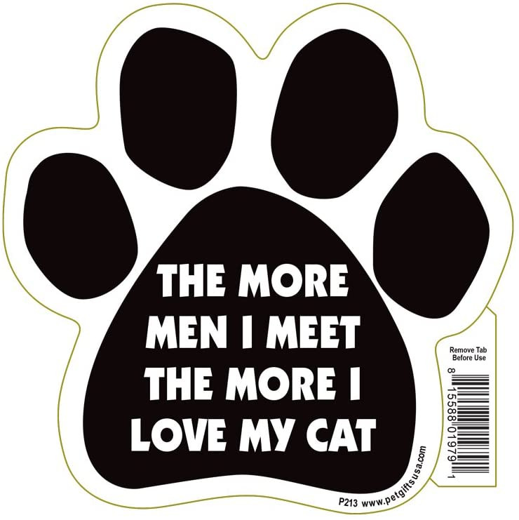 Pet Gifts USA The More Men I Meet The More I Love My Cat Paw Magnet