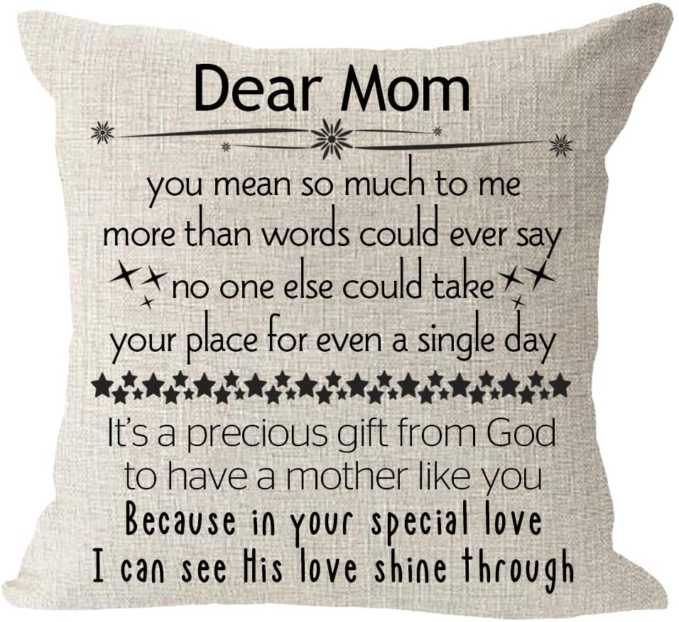 Dear Mom You Mean So Much to Me More Than Words Could Say Its A Precious Gift from God Have A Mother Like You Cotton Linen Square Throw Pillow Case Decorative Cushion Cover Pillowcase Sofa 18x 18