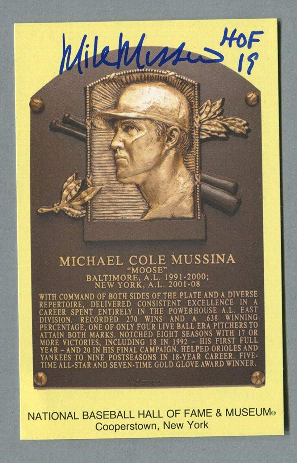 Mike Mussina Signed Inscribed Hall of Fame Yellow Plague Auto B&E Hologram - MLB Autographed Miscellaneous Items