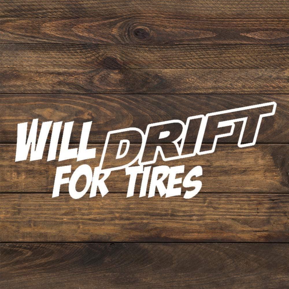 N/ A Will Drift for Tires Vinyl Sticker Graphic Bumper Tumbler Decal for Vehicles Car Truck Windows Laptop MacBook Phone Wall Door