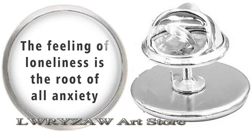 The Feeling of Loneliness is The Root of All Anxiety Brooch,Best Friends Brooch Friendship Jewelry Quote Jewelry Friendship Pin,M346
