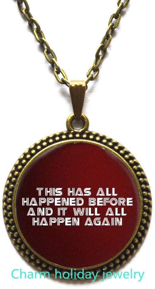 This has All Happened Before-Battlestar Quote Pendant-1 Inch Domed Glass Jewelry for Necklace, Bridesmaid Jewelry-#206
