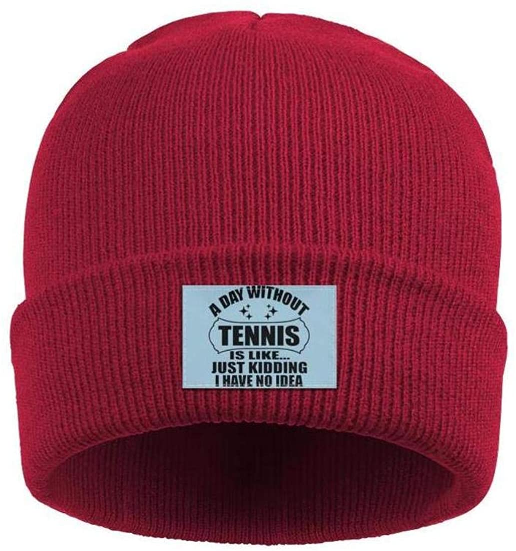 WYLIN A-Day-Without-Tennis-is-Like-Just-Kidding-I-Have-No-Idea Knit Beanies Hat for Men Women Slouchy Skull Cap