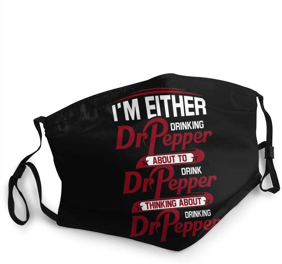I'm Either Drinking Dr. Pepper About to Drink Dr. Pepper Thinking About Drinking Dr. Pepper Face Cover Fashion Anti- Face Mouth Cover Windproof Adjustable Washable Cover for Outdoor Sports