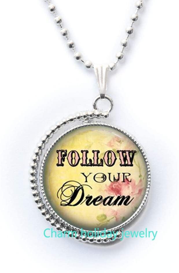 Sayings Jewelry Follow Your Dreams Pendant Wearable Art Quote Pendant Charm Inspirational Necklace-#103