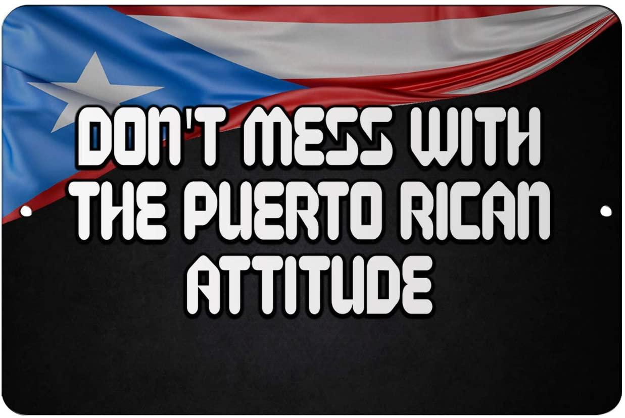 Makoroni - Dont Mess with The Puerto Rican Attitude Puerto Rico 12x18 inc Aluminum Decorative Wall Street Sign