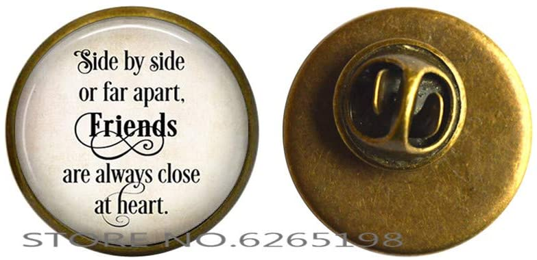Side by Side or far Apart, Friends are Always Close at Heart Quote Brooch Gift for Best Friend or Bridesmaid Brooch,N345