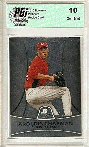 Aroldis Chapman 2010 Bowman Platinum Rookie Card PGI 10 - Baseball Slabbed Rookie Cards