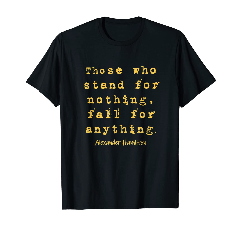 Alexander Hamilton T-Shirt - Famous Inspirational Quote Tee T-Shirt