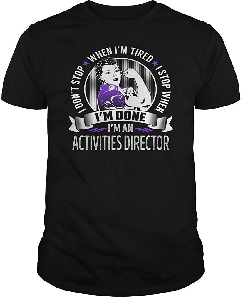Activities Director - I Don't Stop - Job Shirt