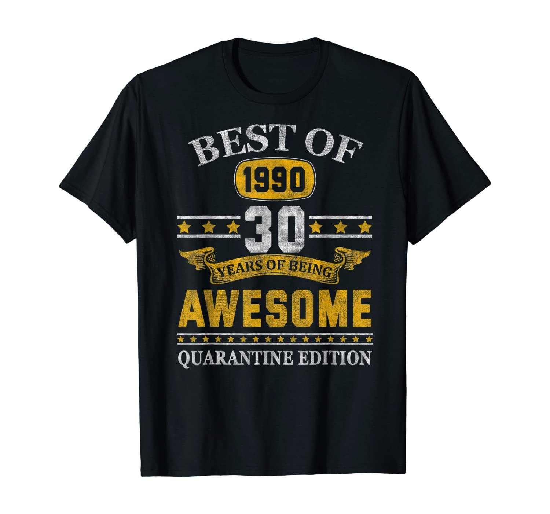 30th Quarantine Edition 1990 Birthday Gift 30 Years Old T-Shirt