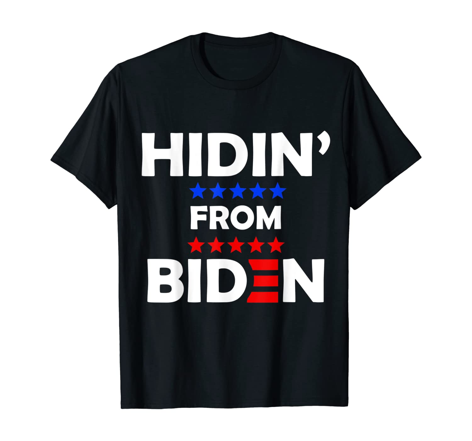 Hidin From Biden Anti Joe Biden President 2020 Hiding Gift T-Shirt