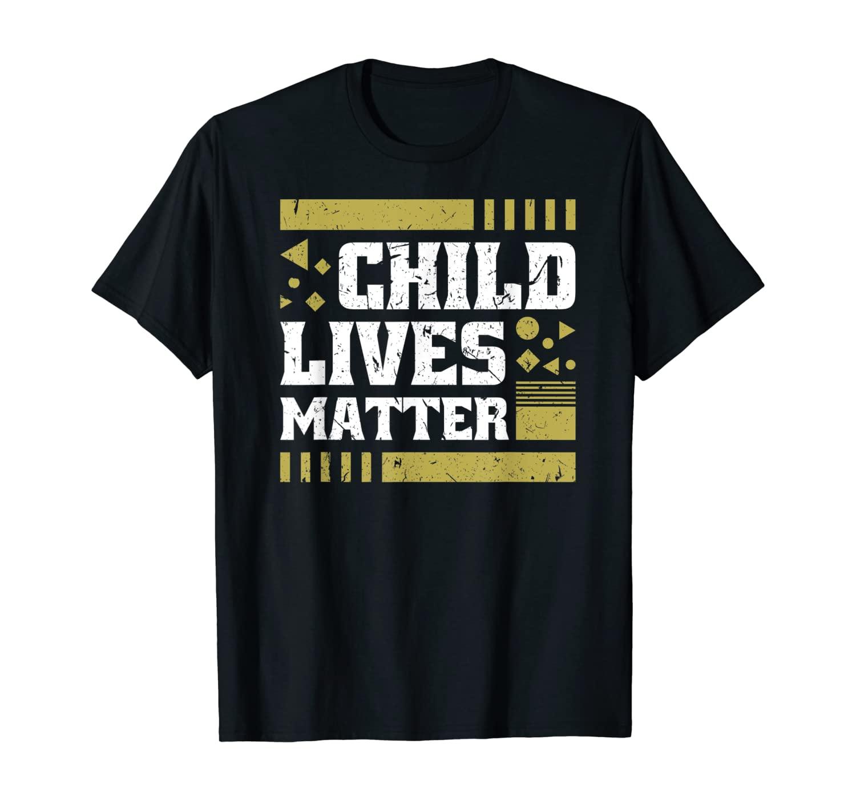 Child Lives Matter Support Awareness Gift T-Shirt