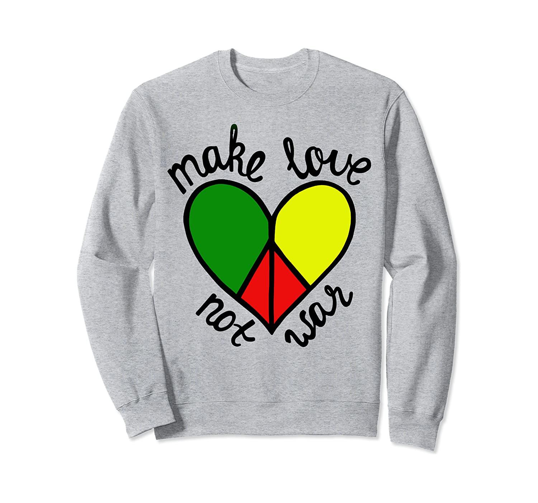 Make Love Not War Peace Art Tees Sweatshirt