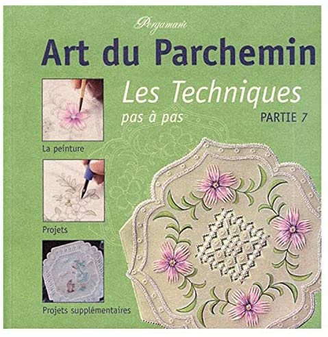 Ecstasy Crafts Parchment Craft Techniques Vol 7 - (French)
