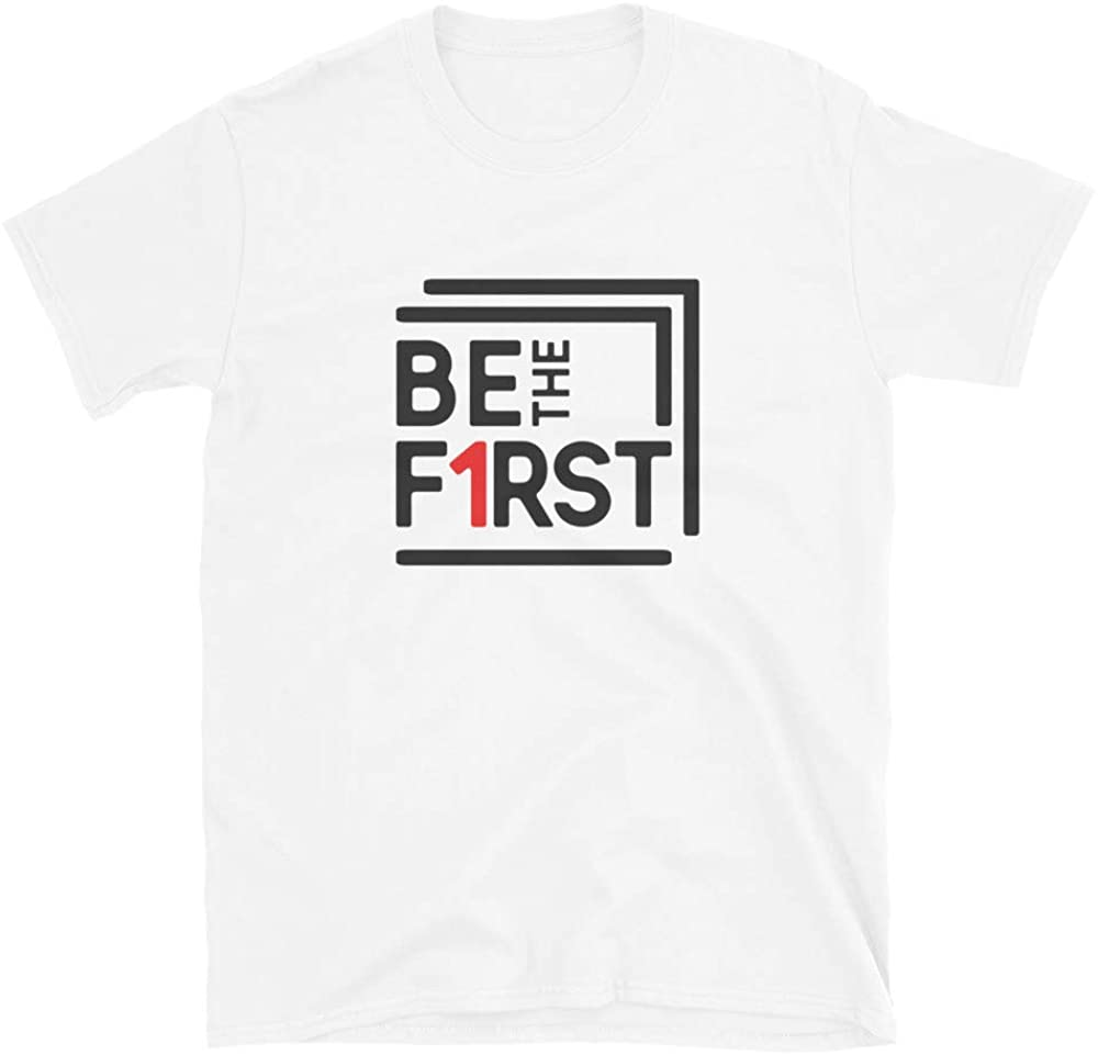 LTK Be The First Quotes T Shirt for Entrepreneurs Short-Sleeve Unisex T-Shirt