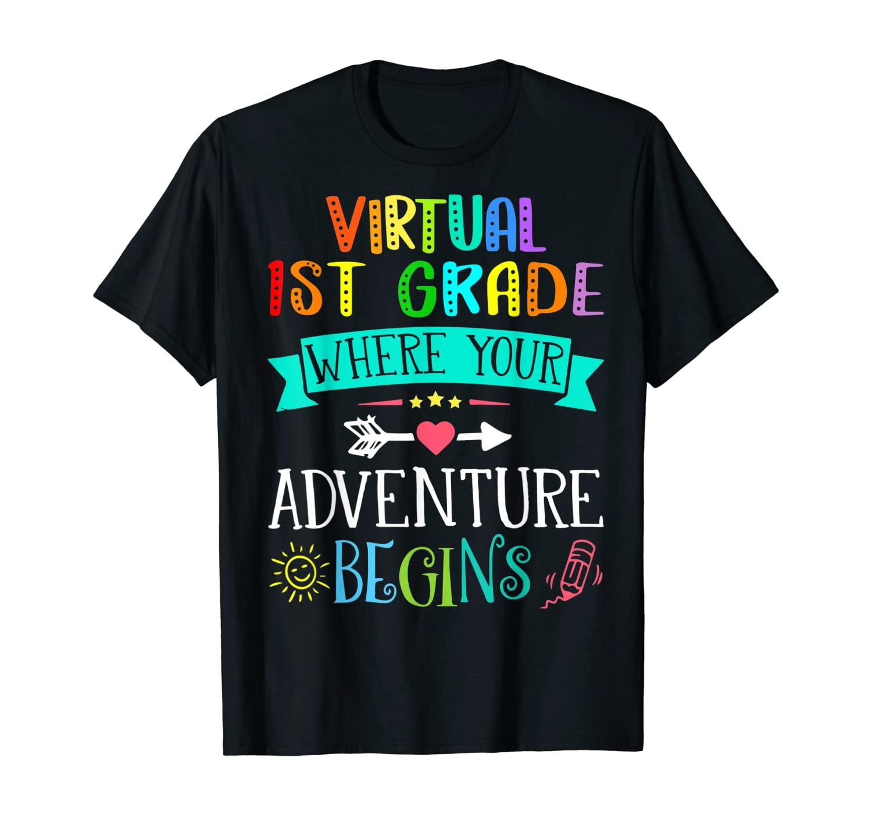 Virtual First Grade Where Your Adventure Begins Teacher Gift T-Shirt