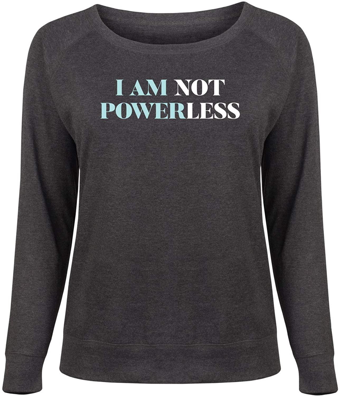 I Am Not Powerless - Ladies Plus Slouchy