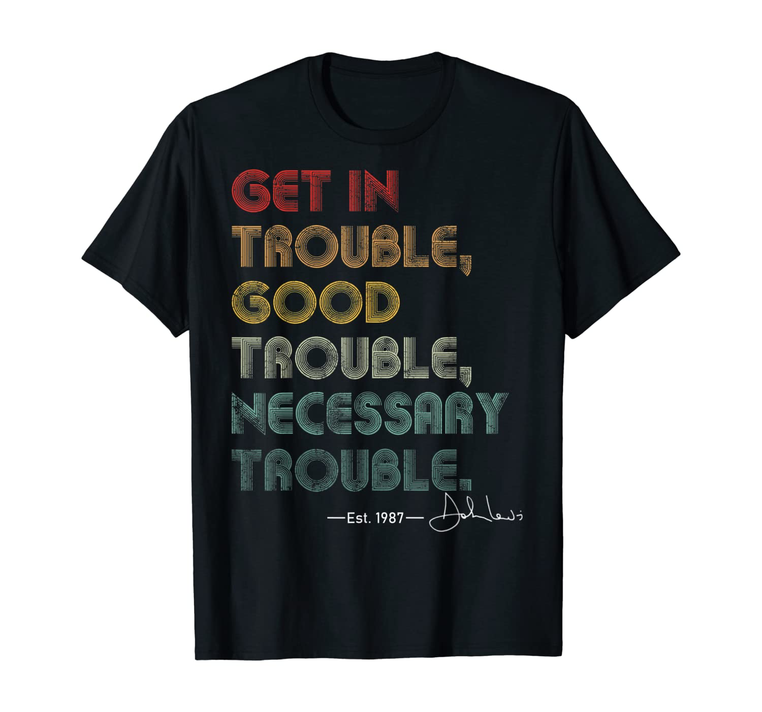 John Lewis Tee Get in Good Necessary Trouble Social Justice T-Shirt