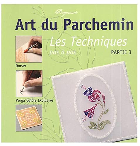 Ecstasy Crafts Art Du Parchemin Techniques Volume 3