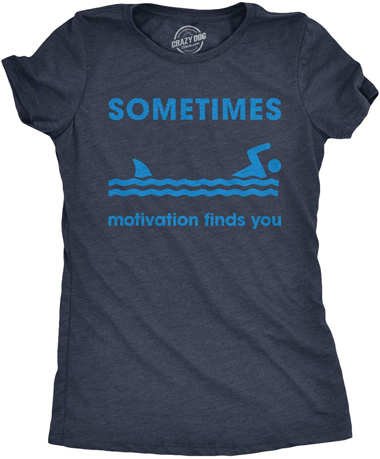 Womens Sometimes Motivation Finds You Tshirt Funny Shark Tee