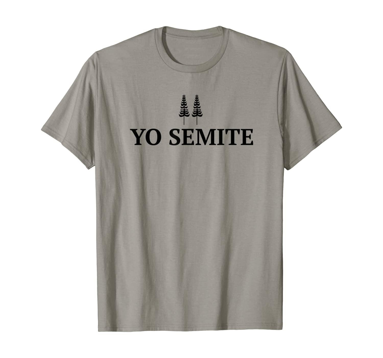 Yo Semite - Trump Gaffe Yosemite Jewish Pride T-Shirt