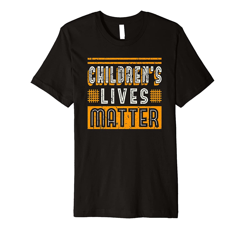 Children's Lives Matter Motivational Awareness Gift Premium T-Shirt