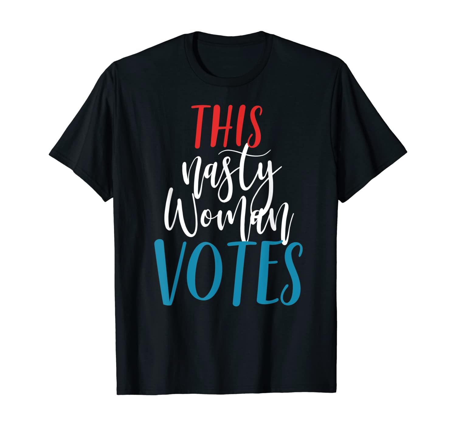 This Nasty Woman Votes Feminist Political Liberal Voting T-Shirt