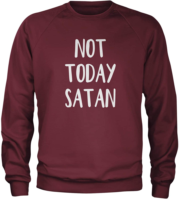 Expression Tees Not Today Satan Crewneck Sweatshirt