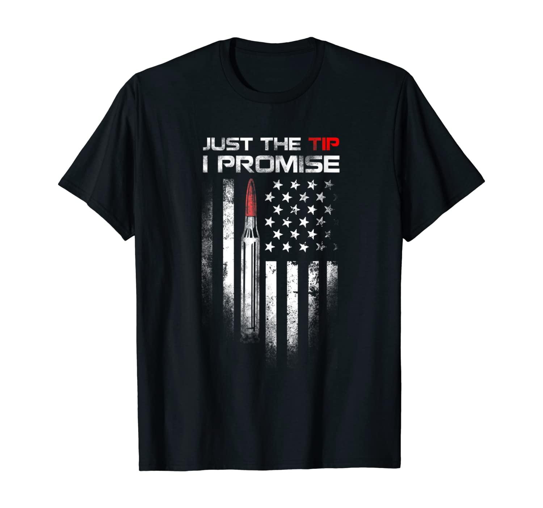 Just The Tip I Promise shirt Veteran US Flag