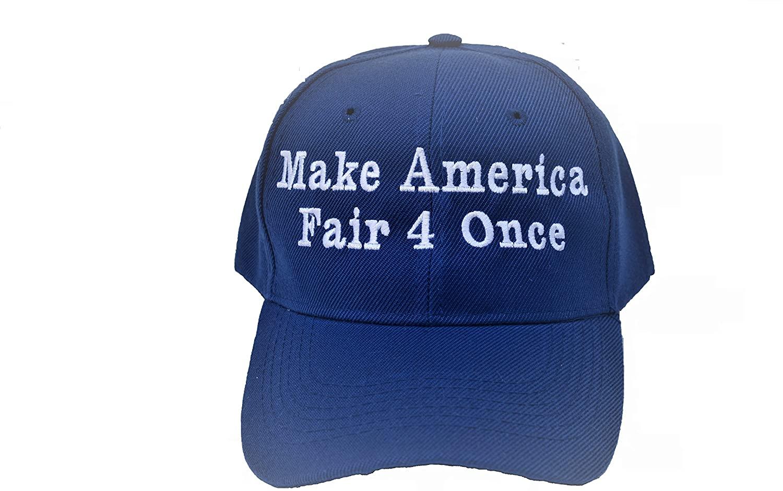 Make America Fair 4 Once Cap