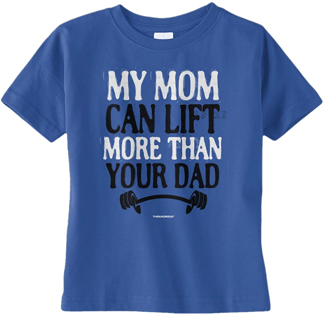 Threadrock Unisex Baby My Mom Can Lift More Than Your Dad Infant T-Shirt